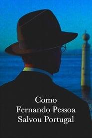 Como Fernando Pessoa Salvou Portugal (2018) Zalukaj Online