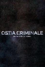 Ostia Criminale - La Mafia a Roma 2020