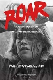 Roar: The Most Dangerous Movie Ever Made