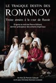 Le Tragique Destin des Romanov : Treize Années à la cour de Russie 2017