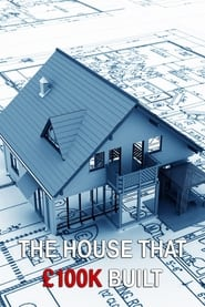 The House That £100k Built 2013