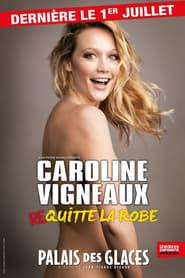 Caroline Vigneaux quitte la robe 2015