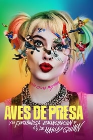 Aves de Presa (y la Fantabulosa Emancipación de Harley Quinn) (2020) | Birds of Prey (and the Fantabulous Emancipation of One Harley Quinn)