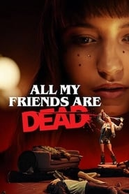 Watch All My Friends Are Dead (2020) Fmovies