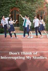 Don't Think of Interrupting My Studies