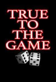 Nonton True to the Game (2017) Subtitle Indonesia
