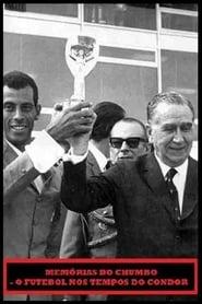 Memórias do Chumbo - O Futebol nos Tempos do Condor 2012