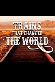 Trains That Changed the World 2018