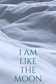 I Am Like The Moon (2021) torrent