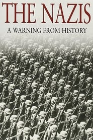 The Nazis: A Warning from History 1997