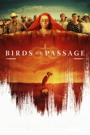 Birds of Passage (Pajaros de verano) (2018)