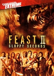Feast II: Sloppy Seconds (2008), film online subtitrat