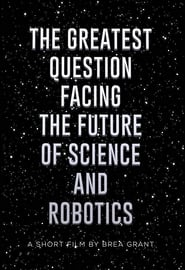 The Greatest Question Facing the Future of Science and Robotics