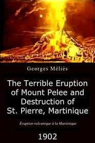 The Terrible Eruption of Mount Pelee and Destruction of St. Pierre, Martinique