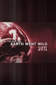 The Year The Earth Went Wild 2011