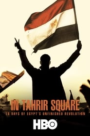 In Tahrir Square: 18 Days of Egypt's Unfinished Revolution (2012)