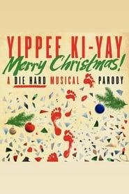 Yippee Ki-Yay Merry Christmas! A DIE HARD Musical Parody