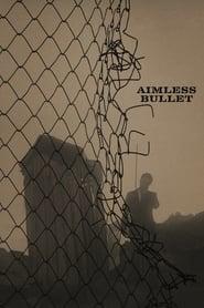 Aimless Bullet
