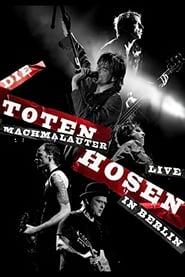 Die Toten Hosen: Machmalauter - Live in Berlin 2009