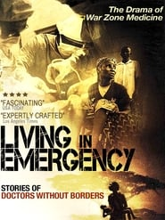 Living in Emergency: Stories of Doctors Without Borders (2008)