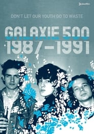 Galaxie 500: Don't Let Our Youth Go to Waste