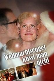 Weihnachtsengel küsst man nicht 2011