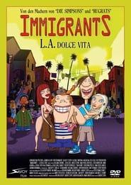 Immigrants (L.A. Dolce Vita) 2008