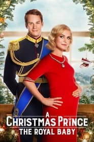 A Christmas Prince: The Royal Baby - Azwaad Movie Database