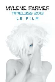 Voir Mylène Farmer : Timeless 2013 - Le Film en streaming complet gratuit | film streaming, StreamizSeries.com