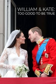 William & Kate: Too Good To Be True (2020)