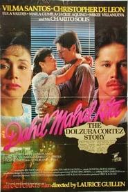 Watch Dahil Mahal Kita: The Dolzura Cortez Story (1993)
