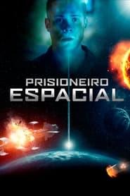 Prisioneiro Espacial Assistir Online