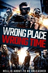 Watch Wrong Place, Wrong Time (2021) Fmovies