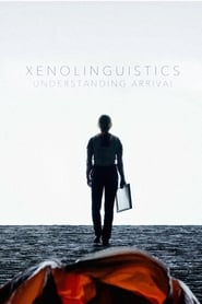 Xenolinguistics: Understanding Arrival