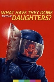 Poster What Have They Done to Your Daughters? 1974