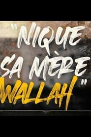 Nique sa mère wallah (2021)