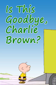 Is This Goodbye, Charlie Brown? (1983)