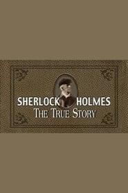 Sherlock Holmes: The True Story