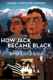 I Am or How Jack Became Black 2017
