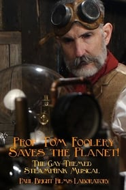 Prof Tom Foolery Saves the Planet!