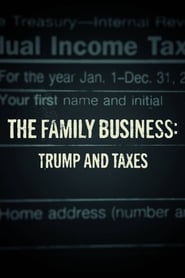 The Family Business: Trump and Taxes (2018)