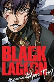 Black Lagoon: Robertas Blood Trail (2010)