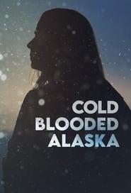 Cold Blooded Alaska 2021