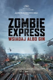 Pociąg do Busan / Train to Busan / Zombie Express / Boo-san-haeng (2016)