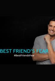 BEST FRIEND'S FEAR