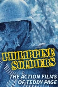 Philippine Soldiers: The Action Films of Teddy Page (2021)
