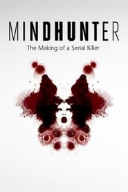 Mindhunter – The Making of a Serial Killer