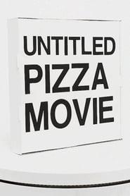 Untitled Pizza Movie