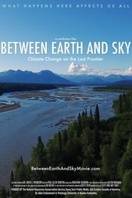 Between Earth and Sky: Climate Change on the Last Frontier (2016) CDA Online Cały Film