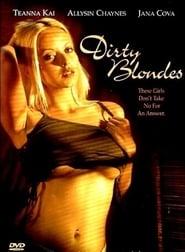 Мръсни блондинки (2004)